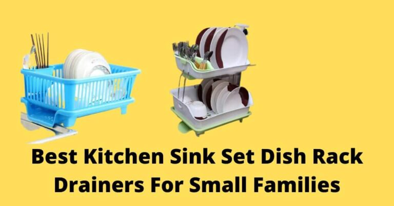 Best Kitchen Sink Set Dish Rack Drainers For Small Families