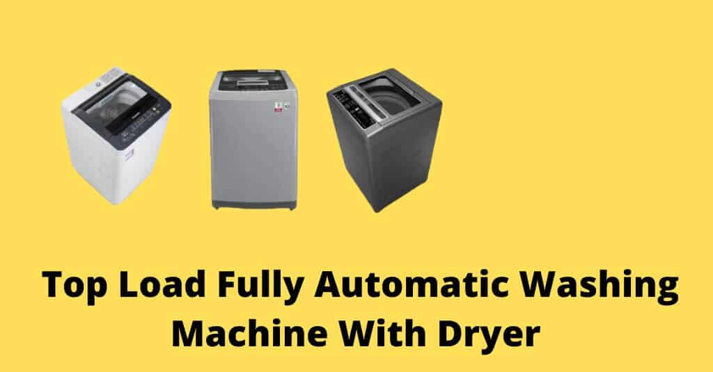 Top Load Fully Automatic Washing Machine With Dryer